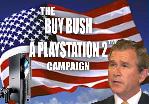 The Buy Bush a PlayStation 2 Campaign